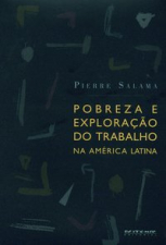 Pobreza e exploração do trabalho na América Latina
