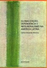 Globalização, dependência e neoliberalismo na América Latina