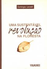 Uma sustentável revolução na floresta