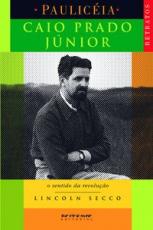 Caio Prado Júnior: o sentido da revolução