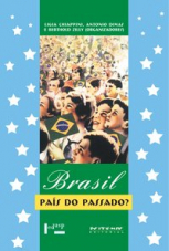 Brasil, país do passado?