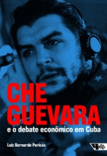 Che Guevara e o debate econômico em cuba