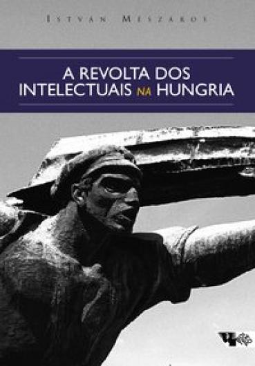 A revolta dos intelectuais na Hungria