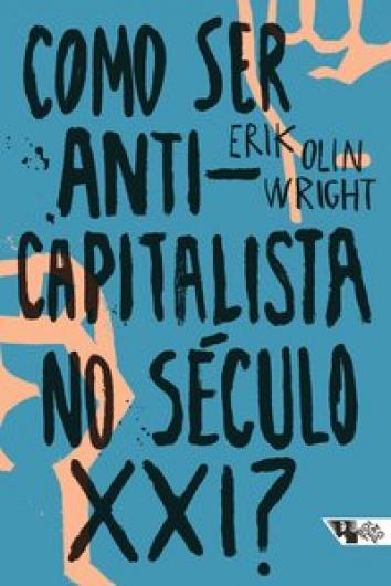 Como ser anticapitalista no século XXI?