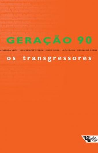 Geração 90: os transgressores