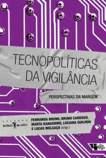 Tecnopolíticas da vigilância